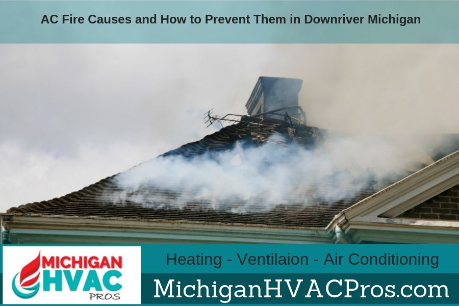 AC Fire Causes and How to Prevent Them in Downriver Michigan
