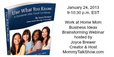 1/24 Work at Home Mom Business Ideas Brainstorming Webinar ~ MommyTalkShow.com
