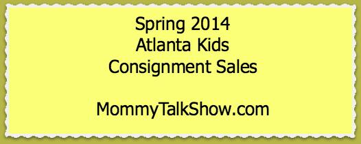 Spring 2014 Atlanta Kids Consignment Sales ~ MommyTalkShow.com