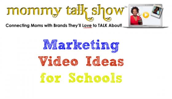 Marketing Video Ideas for Schools ~ MommyTalkShow.com