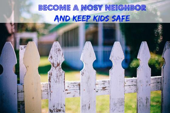 Summer Survival Series: Become a Nosy Neighbor and Keep Kids Safe ~ MommyTalkShow.com
