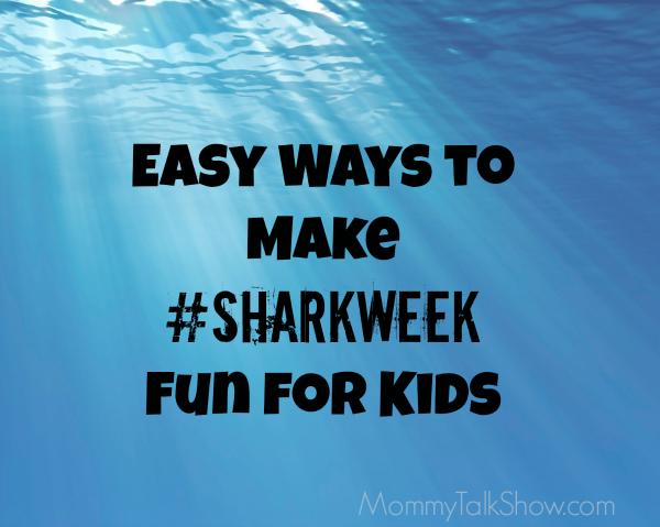 How to Make #Sharkweek Fun for Kids ~ MommyTalkShow.com