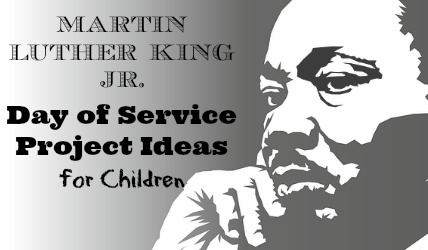 Martin Luther King, Jr. Day of Service Project Ideas for Children ~ MommyTalkShow.com #MLKDay