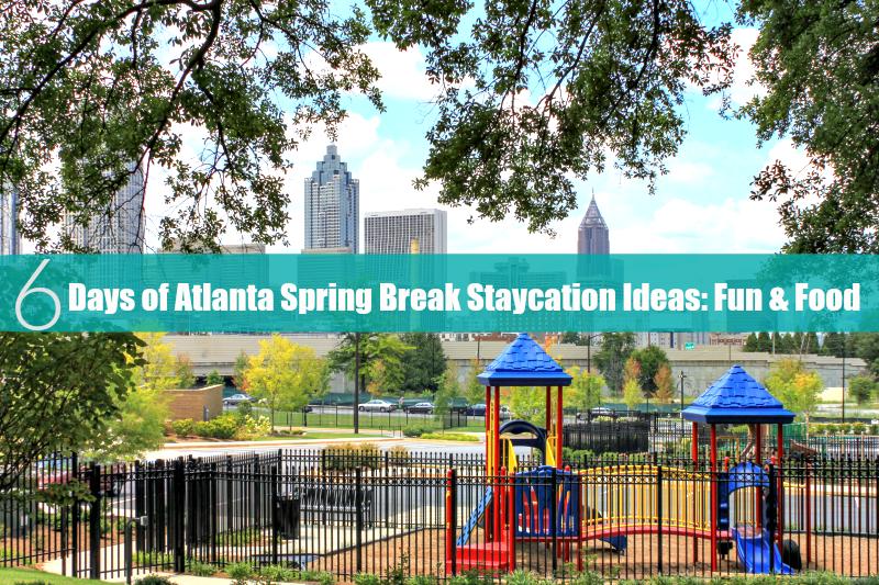 Atlanta Spring Break Staycation