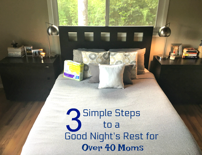 3 Simple Steps to a Good Night's Rest for Over 40 Moms
