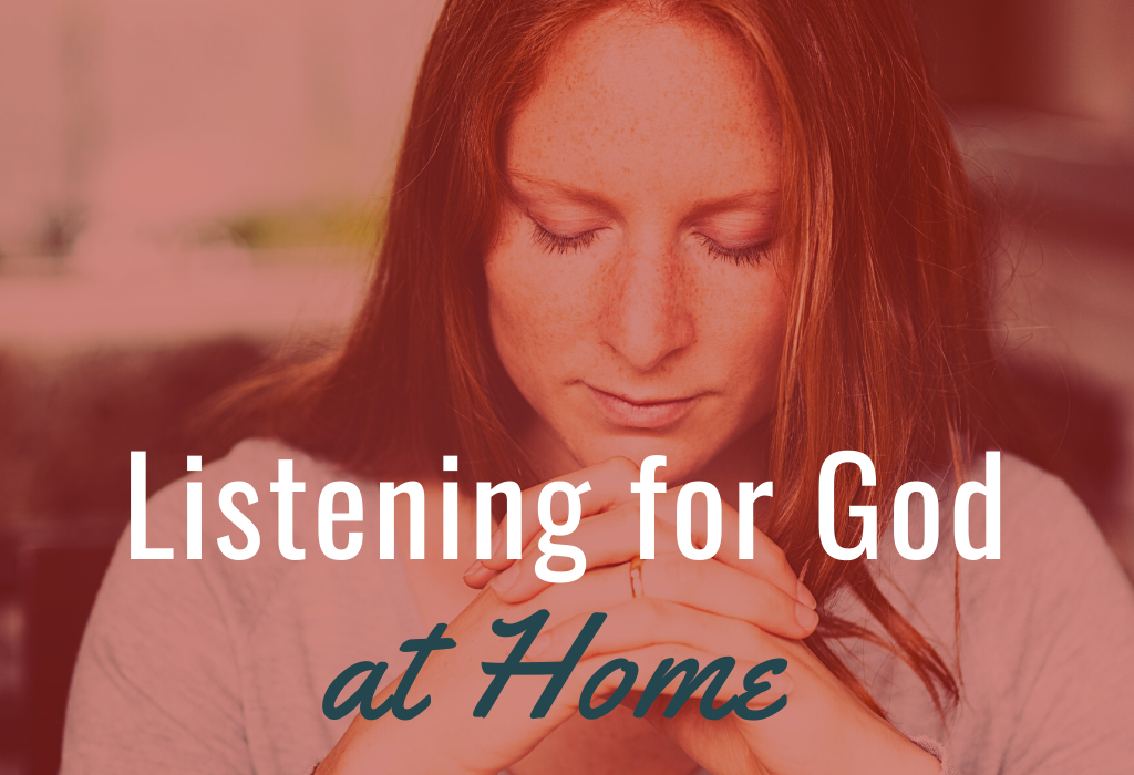 Listening for God at Home