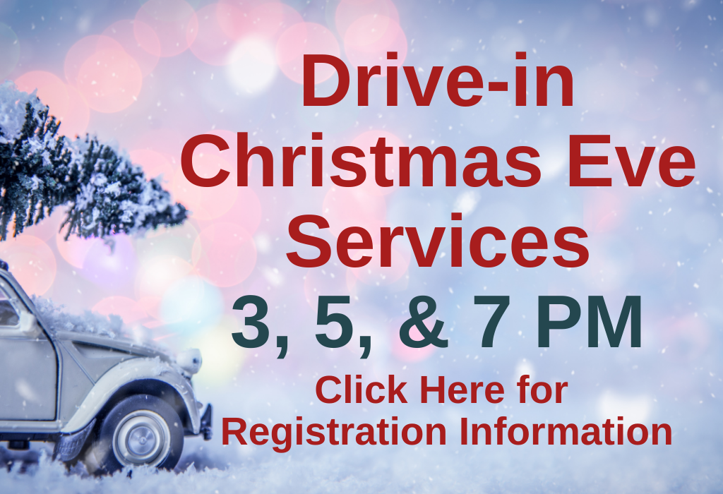 Click Here for Drive-In Christmas Eve Registration Information