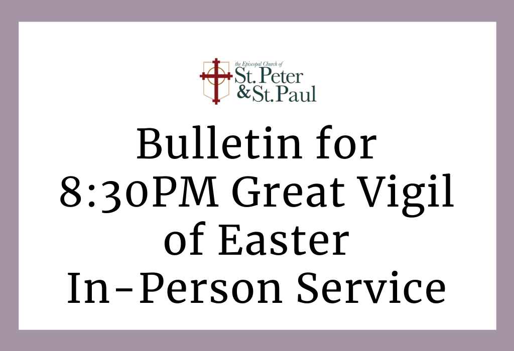 8:30PM The Great Vigil of Easter In-Person Service