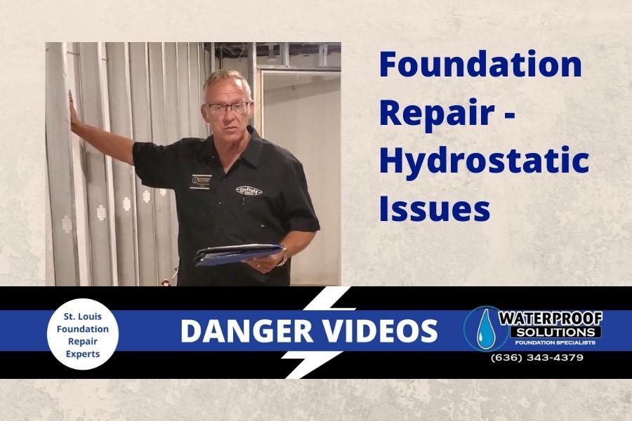 Waterproof Solutions St. Louis Danger Videos Foundation Repair Hydrostatic Issues