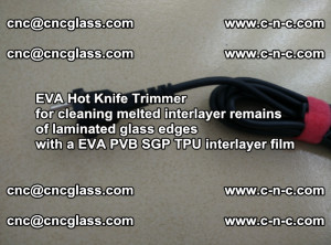 EVA HOT KNIFE TRIMMER for cleaning EVA PVB SGP TPU overflowed remains in laminated glass (18)
