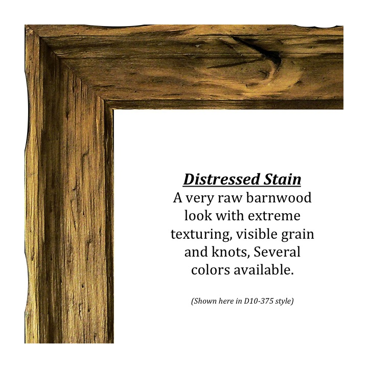 Distressed Stained, Bitterroot Frames, finishes, custom frames