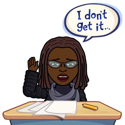 Bitmoji of Black Woman with locs sitting at a desk with papers saying she doesn't get it.
