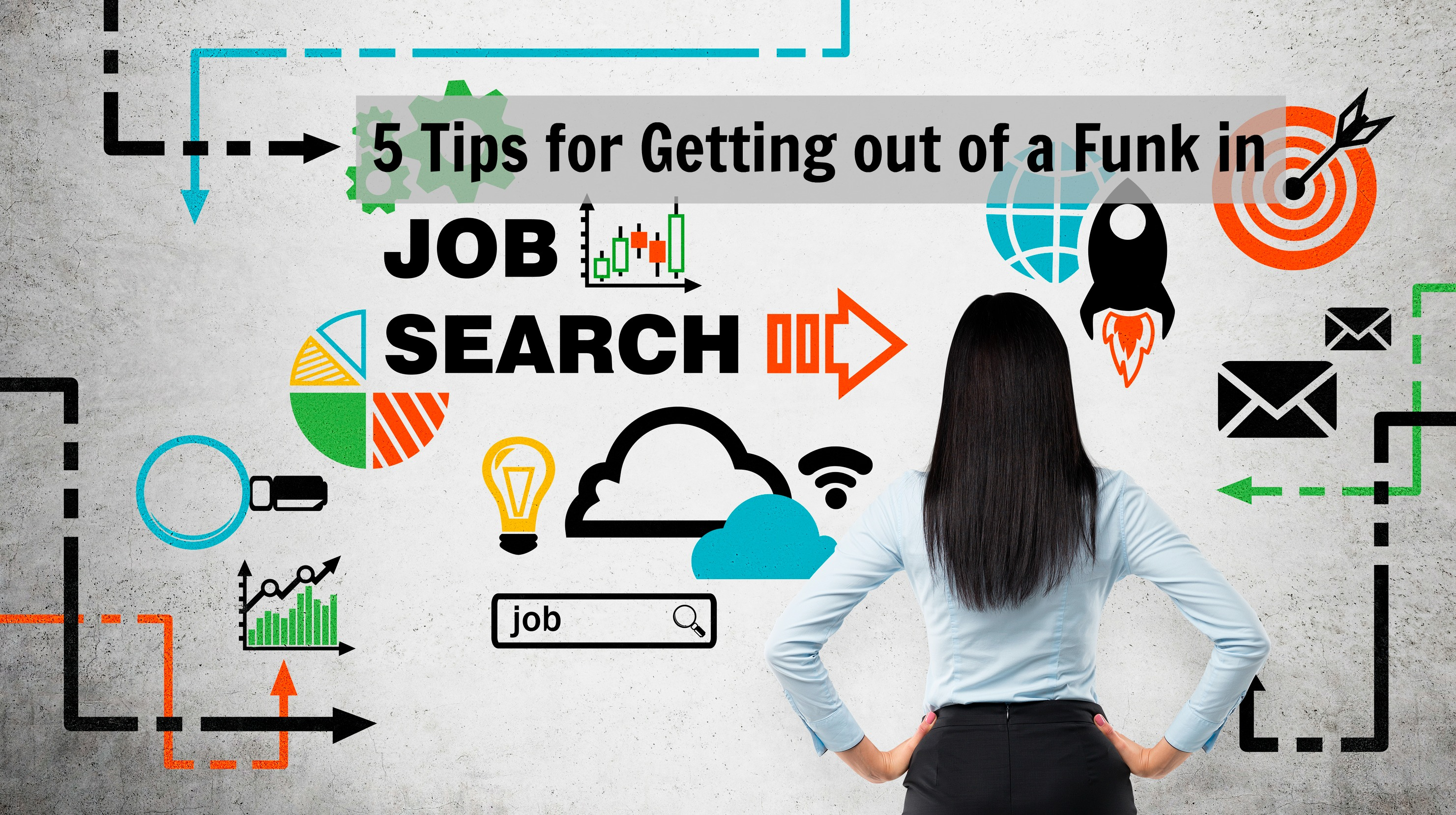 Spinning your Wheels in Job Search? 5 Tips for Getting out of a Funk