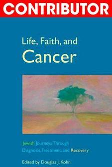 Life, Faith, and Cancer