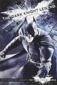 The Dark Knight Legend: Junior Movie Novel