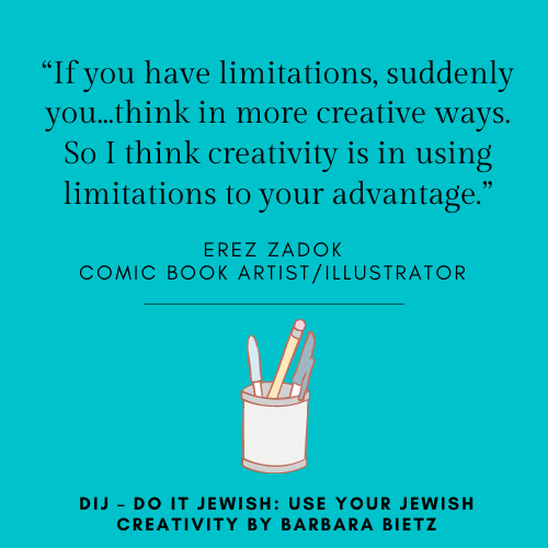 Erez Zadok quote from DIJ - DO IT JEWISH: USE YOUR JEWISH CREATIVITY by Barbara Bietz