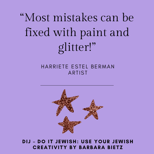Harriete Estel Berman quote from DIJ - DO IT JEWISH: USE YOUR JEWISH CREATIVITY by Barbara Bietz