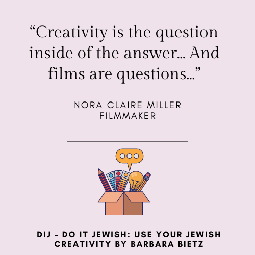Nora Claire Miller quote from DIJ - DO IT JEWISH: USE YOUR JEWISH CREATIVITY by Barbara Bietz