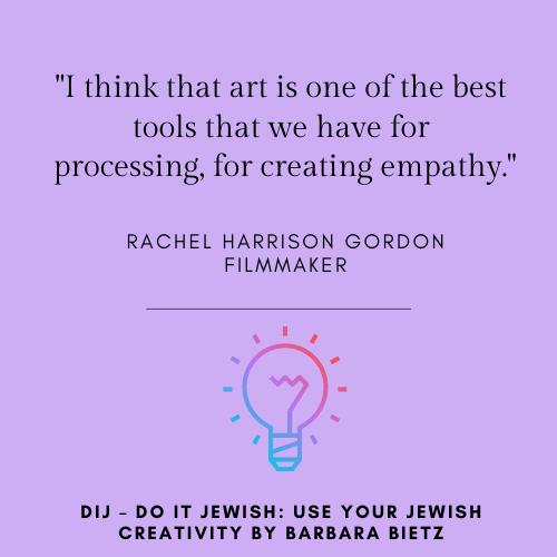 Rachel Harrison Gordon quote from DIJ - DO IT JEWISH: USE YOUR JEWISH CREATIVITY by Barbara Bietz