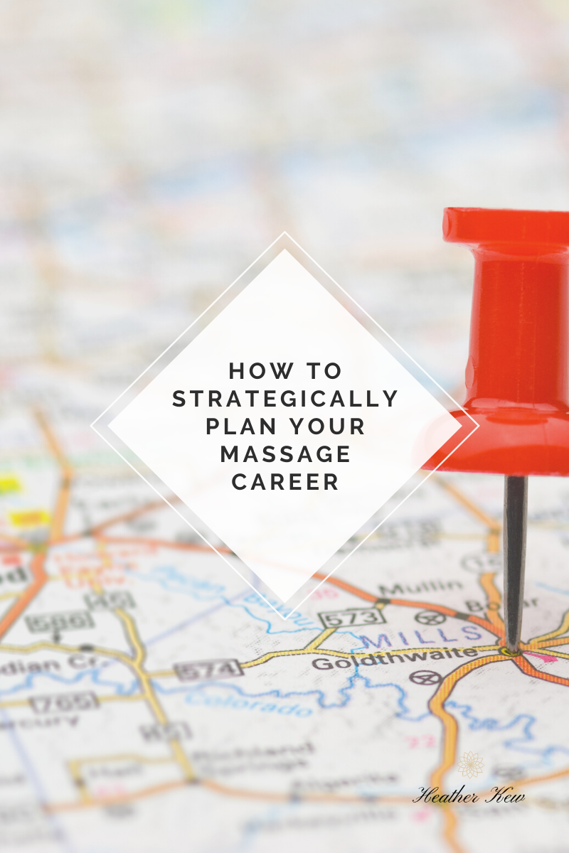 How to Strategically plan you Massage Career