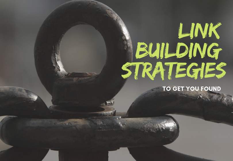 Link Building Strategies to Get You Found