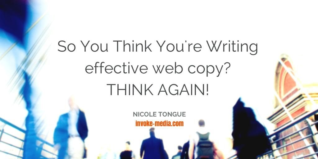 So You Think You're Writing effective web content? THINK AGAIN!