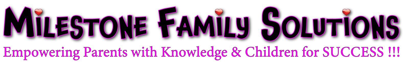 Milestone Family Solutions Empowering Parents and Children