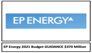 EP Energy 2021 Budget GUIDANCE $370 Million