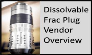 Dissolvable Frac Plug Manufactures