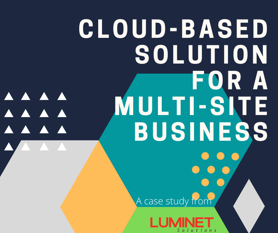 Cloud-based Solution For A Multi-Site Business
