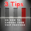 3 Tips On How To Choose Your VoIP Provider