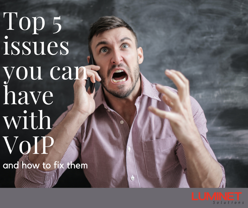 Top 5 Issues You Can Have With VoIP