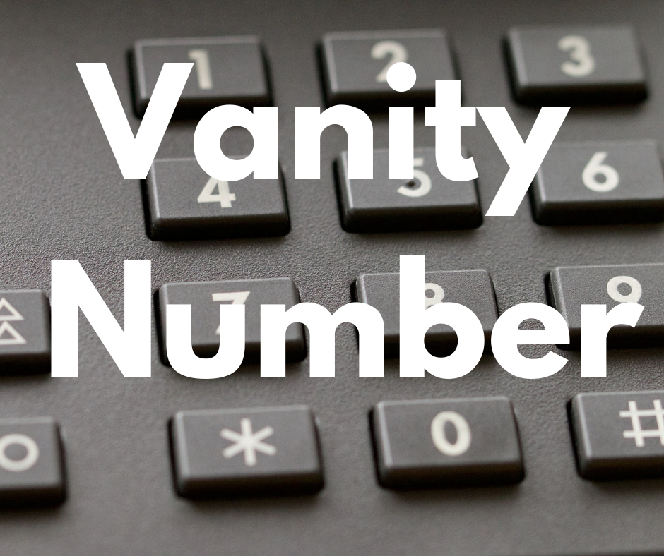 The Value Of Using A Vanity Number For Your Business