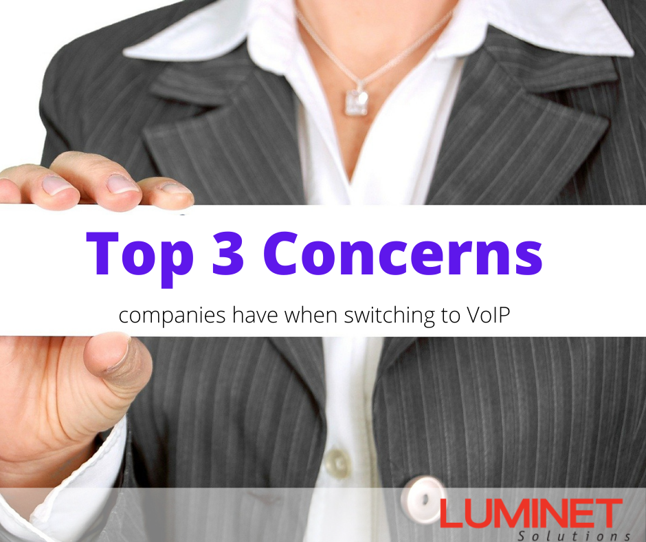 Top 3 Concerns Companies Have When Switching To VoIP