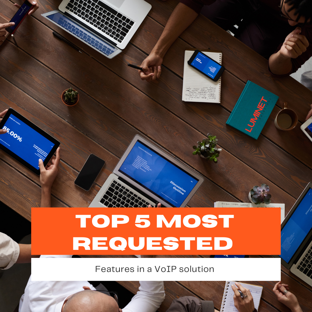 Top 5 Most Requested Features In A VoIP Solution
