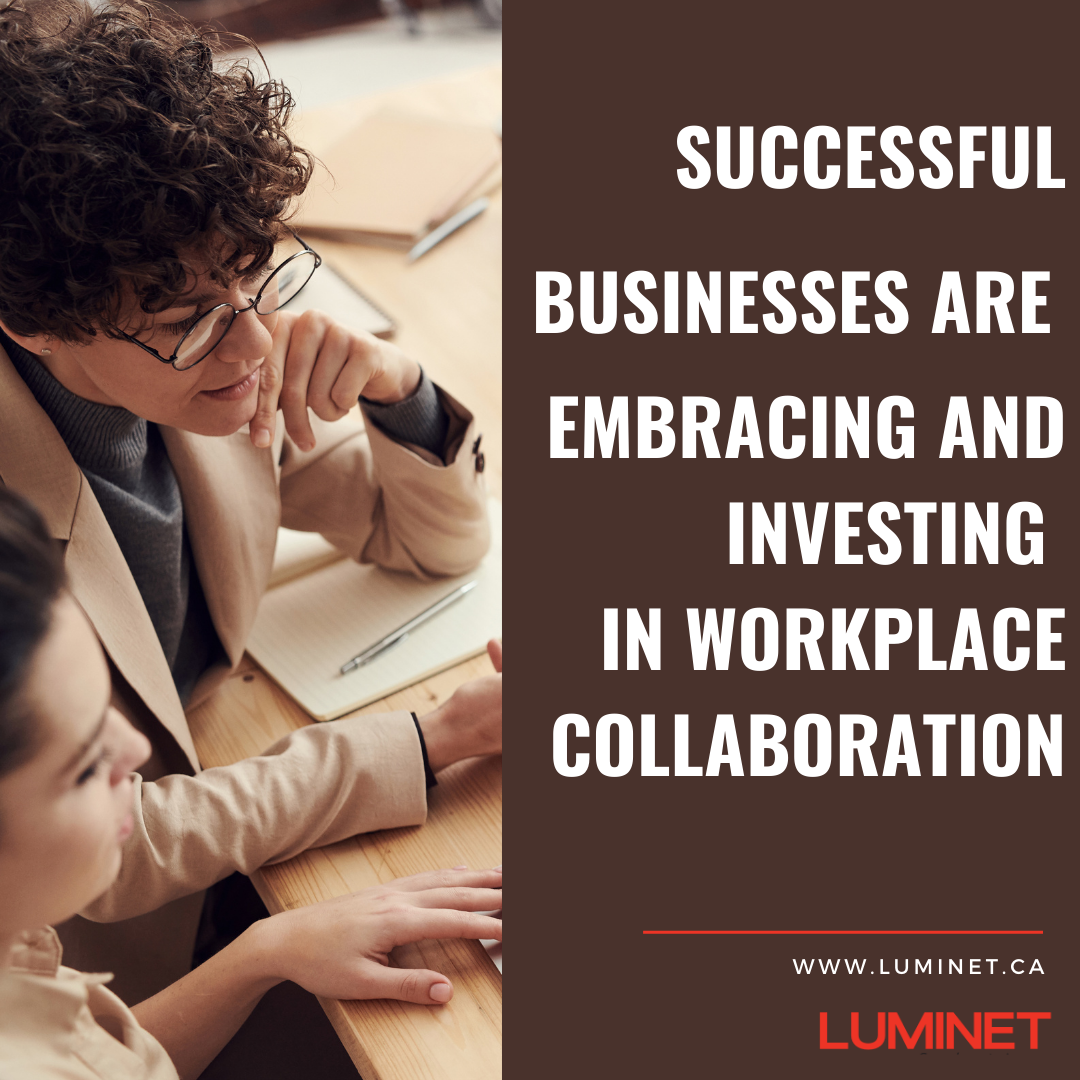 Successful Businesses Are Embracing And Investing In Workplace Collaboration