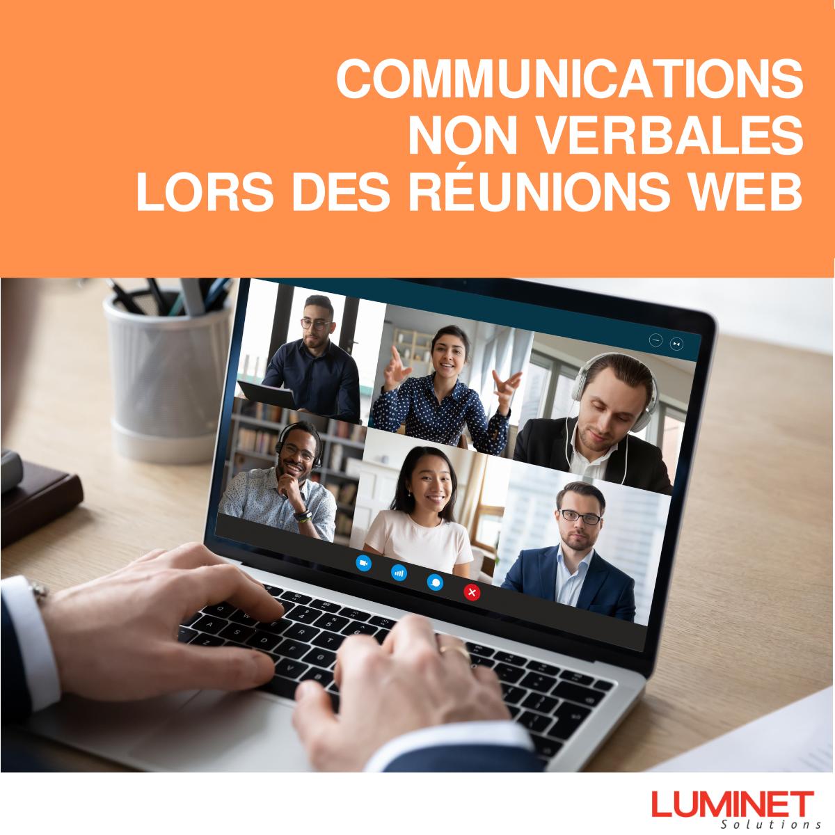 L'IMPORTANCE DES COMMUNICATIONS NON VERBALES LORS DES RÉUNIONS WEB