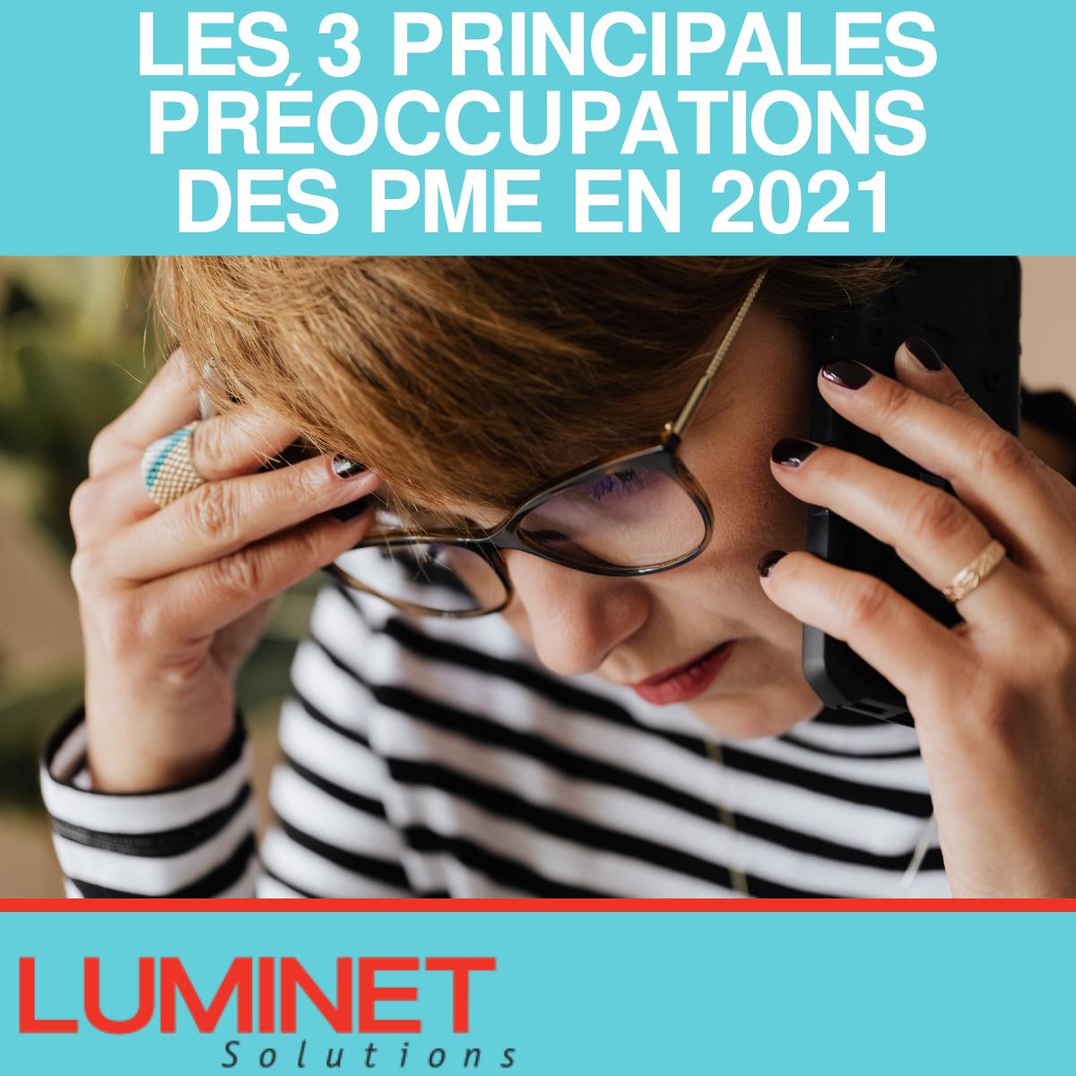LES 3 PRINCIPALES PRÉOCCUPATIONS DES PME EN 2021