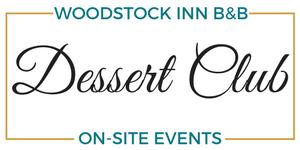 Dessert Club | Woodstock Inn B&B