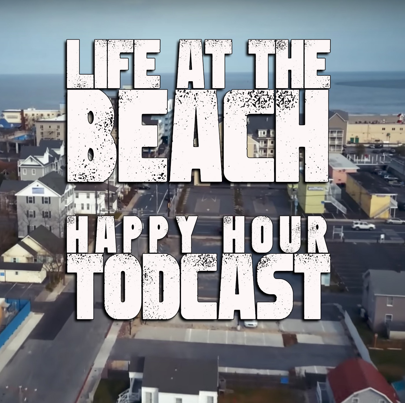 Life at the Beach: The happy hour todcast