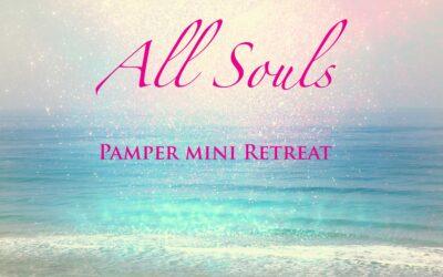 All Souls Pamper – Mini Retreat