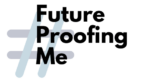 Future-Proofing Me