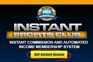"The Free ""Instant Profits"" Membership To Making Money Online:"
