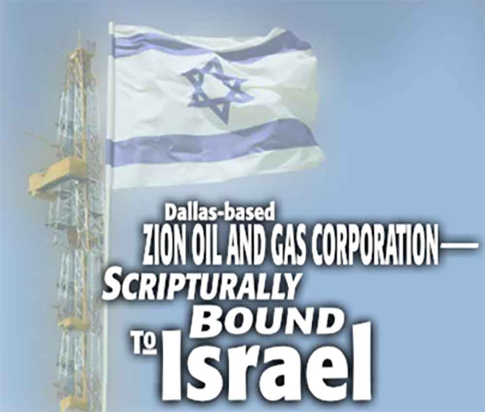 Dallas Based Zion Oil and Gas Corporation Scripturally Bound to Israel