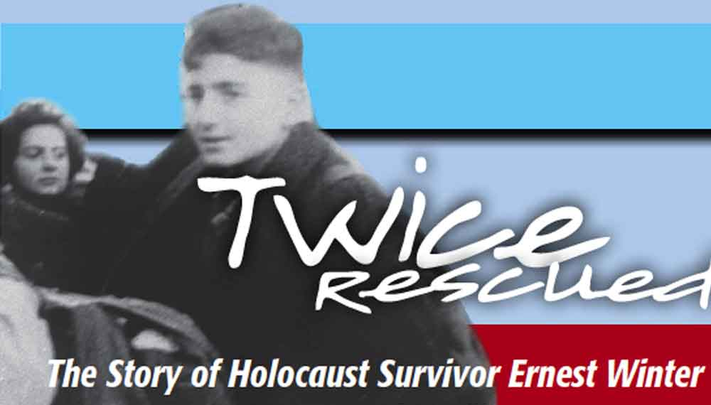 Twice Rescued – The Story of Holocaust Survivor Ernest Winter