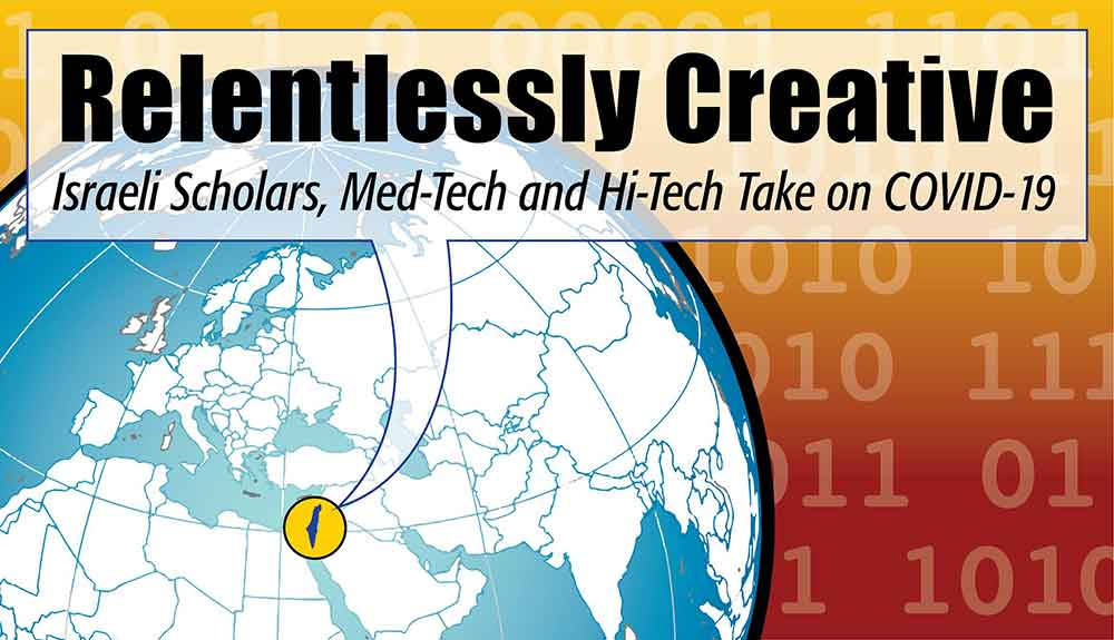 Relentlessly Creative: Israeli Scholars, Med-Tech and Hi-Tech Take on COVID-19