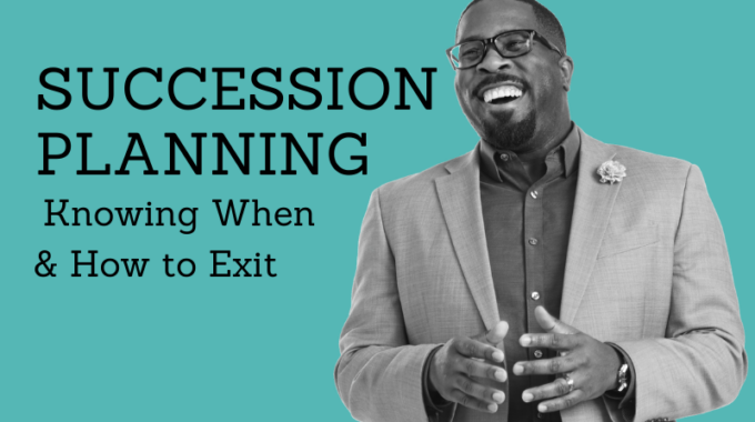 Succession Planning - Knowing When & How To Exit 3 2