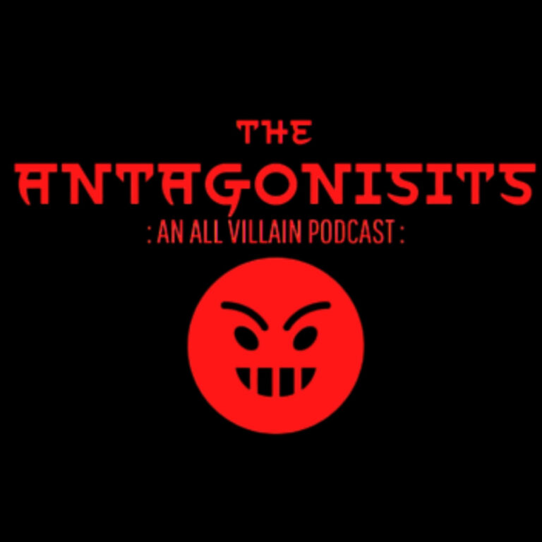 The Antagonists- An All Villain Podcast