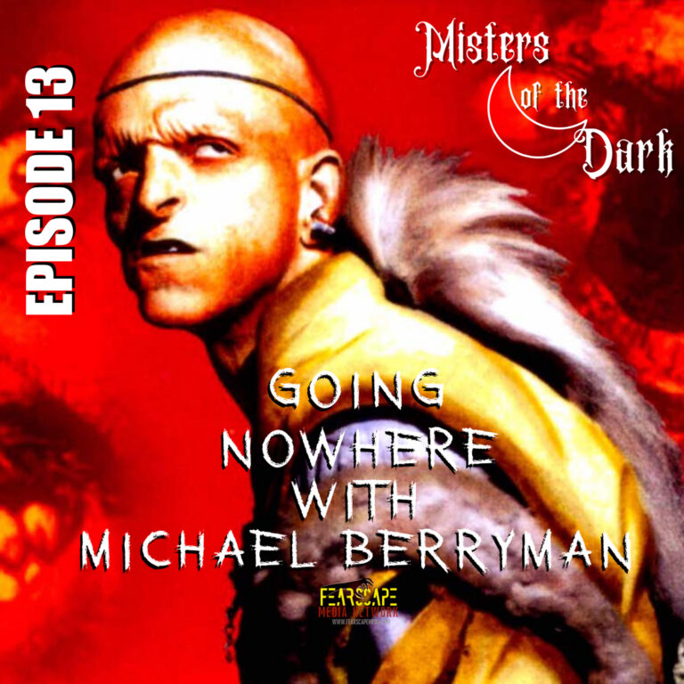 13. Going Nowhere with Horror Legend, Michael Berryman