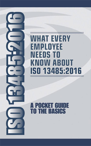 ISO 13485:2016 - A Pocket Guide to the Basics